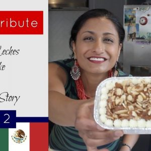 Part 2: A Mexican Immigrant Entrepreneur Story & Tres Leches Cake