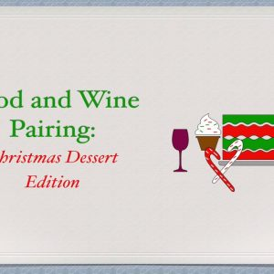 Winecast: Wine and Dessert Pairing Christmas Edition