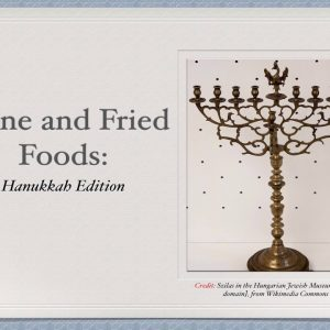 Winecast: Wine and Fried Foods Hanukkah Edition