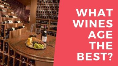 Which Wines Age the Best?
