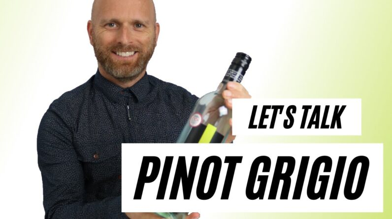 Lets Talk PINOT GRIGIO - What you need to know about this POPULAR grape
