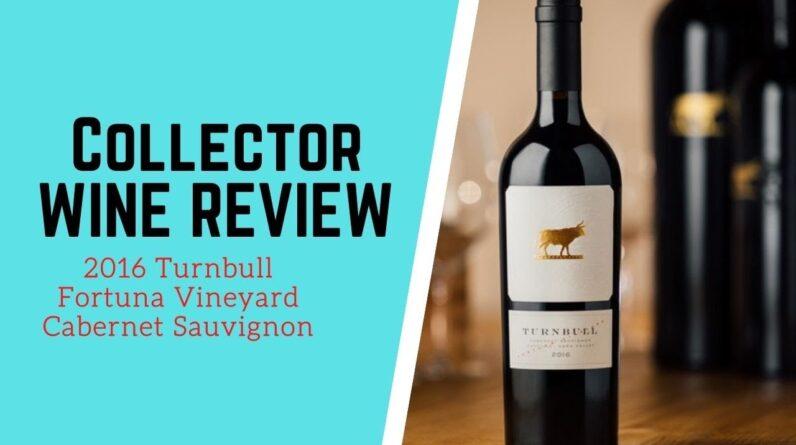 Collector Wine Review - 2016 Turnbull Fortuna Vineyard Cabernet Sauvignon