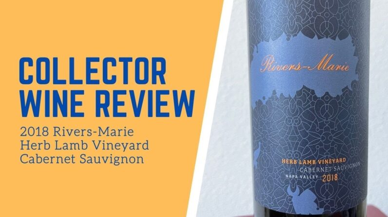 Collector Wine Review - 2018 Rivers-Marie Herb Lamb Vineyard Cabernet Sauvignon